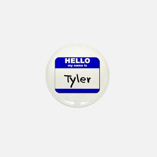 hello my name is tyler Mini Button