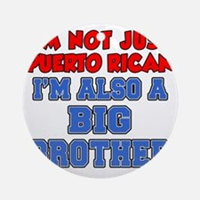 Not Just Puerto Rican Big Brother Round Ornament