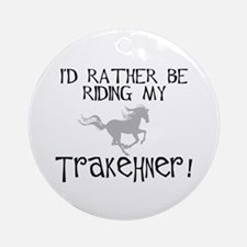 Rather Be-Trakehner! Ornament (Round)