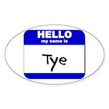 hello my name is tye Oval Decal