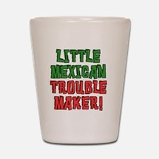 Little Mexican Trouble Maker Shot Glass