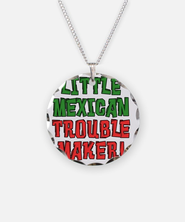 Little Mexican Trouble Maker Necklace