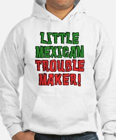 Little Mexican Trouble Maker Hoodie