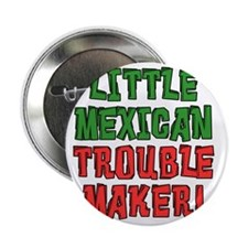 "Little Mexican Trouble Maker 2.25"" Button"