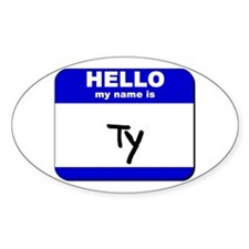hello my name is ty Oval Decal