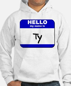 hello my name is ty Hoodie