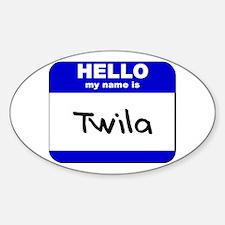 hello my name is twila Oval Decal