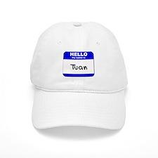 hello my name is tuan Baseball Cap