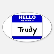 hello my name is trudy Oval Decal