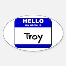 hello my name is troy Oval Decal