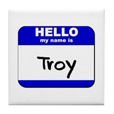 hello my name is troy  Tile Coaster