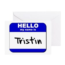 hello my name is tristin  Greeting Cards (Package