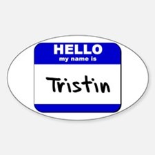 hello my name is tristin Oval Decal