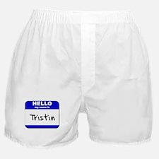 hello my name is tristin  Boxer Shorts