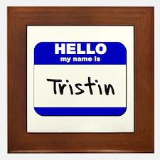 hello my name is tristin  Framed Tile