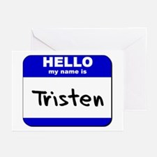 hello my name is tristen  Greeting Cards (Package
