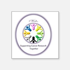 "Supporting Cancer Research  Square Sticker 3"" x 3"""