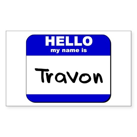 hello my name is travon Rectangle Sticker