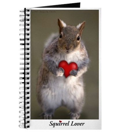Squirrel Lover's Journal ~ Gifts 4 Squirrel Lovers