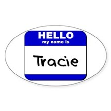 hello my name is tracie Oval Decal