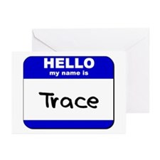 hello my name is trace  Greeting Cards (Package of