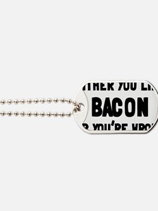 bacon Dog Tags