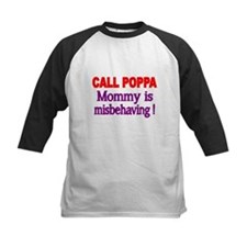 CALL POPPA. Mommy is Misbehaving! Baseball Jersey