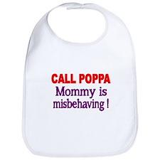 CALL POPPA. Mommy is Misbehaving! Bib