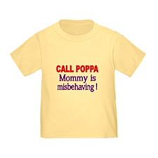 CALL POPPA. Mommy Is Misbehaving! T-Shirt