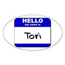 hello my name is tori Oval Decal
