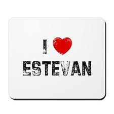 I * Estevan Mousepad