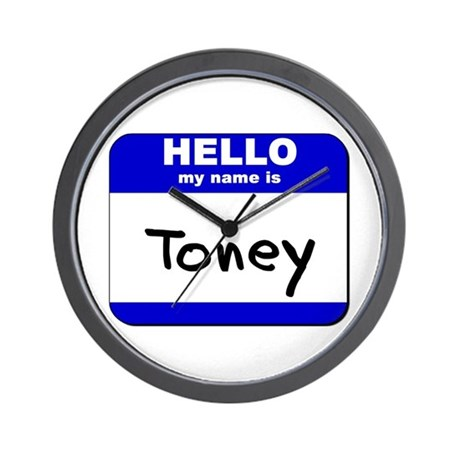 hello my name is toney Wall Clock