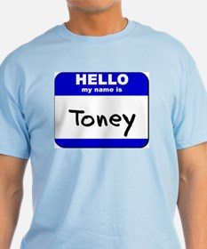 hello my name is toney T-Shirt
