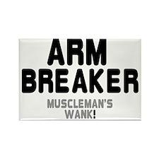 ARM BREAKER - MUSCLEMANS WANK! Rectangle Magnet