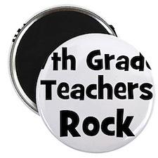 7th Grade Teachers Rock Magnet