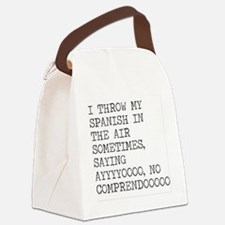 I Throw My Spanish in The Air Canvas Lunch Bag