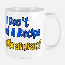 Dont Need A Recipe Ukrainian Mug