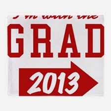 I'm With Grad 2013 (right) Throw Blanket