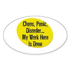 Chaos, Panic, Disorder... My Oval Decal