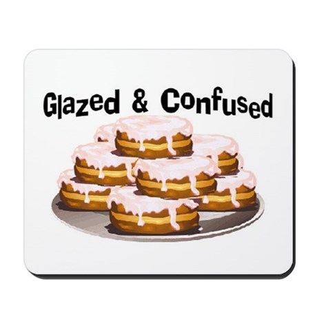 Glazed and Confused Mousepad