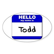 hello my name is todd Oval Decal