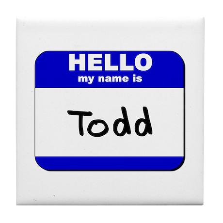 hello my name is todd Tile Coaster