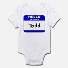 hello my name is todd  Infant Bodysuit