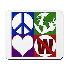 Peace, Earth, Love, Not W (Mousepad)