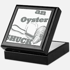 Lifes an Oyster, Shuck it Keepsake Box