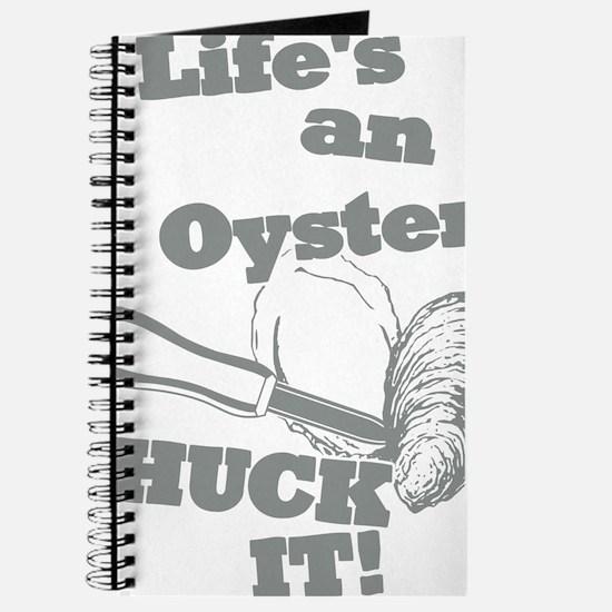 Lifes an Oyster, Shuck it Journal