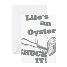 Lifes an Oyster, Shuck it Greeting Card