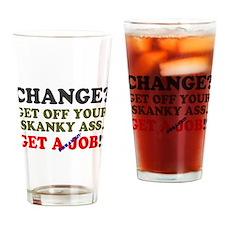 PAVEMENT CHANGE - GET A FREAKIN JOB! Drinking Glas