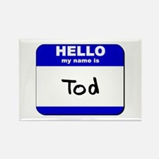 hello my name is tod Rectangle Magnet
