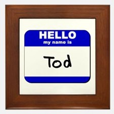 hello my name is tod  Framed Tile